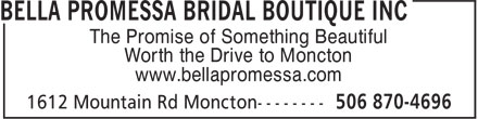 Bella Promessa Bridal Boutique Inc (506-870-4696) - Annonce illustrée======= - The Promise of Something Beautiful Worth the Drive to Moncton www.bellapromessa.com