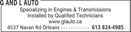 G And L Auto (613-824-4985) - Display Ad - Specializing in Engines & Transmissions Installed by Qualified Technicians www.glauto.ca