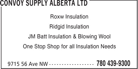 Convoy Supply (780-439-9300) - Display Ad - Roxw Insulation Ridgid Insulation JM Batt Insulation & Blowing Wool One Stop Shop for all Insulation Needs