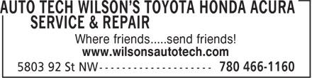Wilson's Auto Tech Toyota Honda Acura Service & Repair (780-466-1160) - Annonce illustrée======= - Where friends.....send friends! www.wilsonsautotech.com