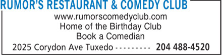 Rumor's Restaurant & Comedy Club (204-488-4520) - Annonce illustrée======= - www.rumorscomedyclub.com Home of the Birthday Club Book a Comedian