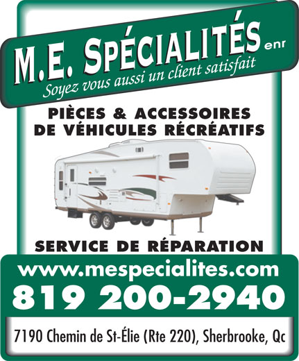 ME Spécialités Enr (819-562-6260) - Annonce illustrée======= - PIÈCES & ACCESSOIRES DE VÉHICULES RÉCRÉATIFS SERVICE DE RÉPARATION www.mespecialites.com 819 200-2940 7190 Chemin de St-Élie (Rte 220), Sherbrooke, Qc