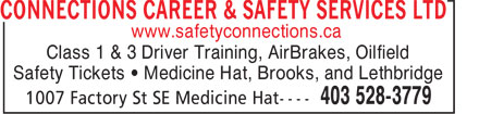 Connections (403-528-3779) - Display Ad - www.safetyconnections.ca Class 1 & 3 Driver Training, AirBrakes, Oilfield Safety Tickets ¿ Medicine Hat, Brooks, and Lethbridge