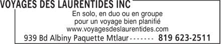 Voyages Des Laurentides Inc (819-623-2511) - Annonce illustrée======= - En solo, en duo ou en groupe pour un voyage bien planifié www.voyagesdeslaurentides.com En solo, en duo ou en groupe pour un voyage bien planifié www.voyagesdeslaurentides.com