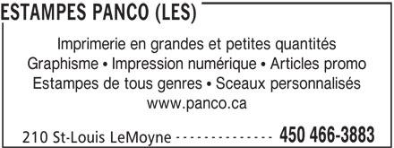 Les Estampes Panco (450-466-3883) - Annonce illustrée======= - 450 466-3883 210 St-Louis LeMoyne ESTAMPES PANCO (LES) Imprimerie en grandes et petites quantités Graphisme   Impression numérique   Articles promo Estampes de tous genres   Sceaux personnalisés www.panco.ca --------------