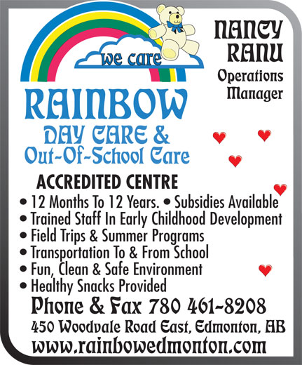 Rainbow Daycare & Out of School Care (780-461-8208) - Display Ad - ACCREDITED CENTRE 12 Months To 12 Years.   Subsidies Available Trained Staff In Early Childhood Development Field Trips & Summer Programs Transportation To & From School Fun, Clean & Safe Environment Healthy Snacks Provided www.rainbowedmonton.com