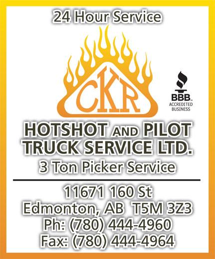 CKR Hotshot & Pilot Truck Service Ltd (780-444-4960) - Display Ad - HOTSHOT AND PILOT TRUCK SERVICE LTD. 3 Ton Picker Service 11671 160 St Edmonton, AB  T5M 3Z3 24 Hour Service Ph: (780) 444-4960 Fax: (780) 444-4964