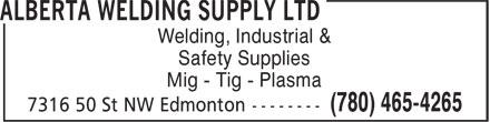 Alberta Welding Supply Ltd (780-465-4265) - Display Ad - Welding, Industrial & Safety Supplies Mig - Tig - Plasma Welding, Industrial & Safety Supplies Mig - Tig - Plasma