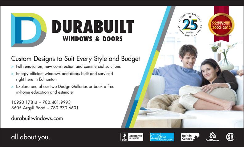 Durabuilt Windows & Doors (780-455-0440) - Display Ad - 10920 178 st - 780.401.9993 8605 Argyll Road - 780.970.6601
