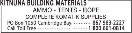 Kitnuna Building Materials (867-983-2227) - Annonce illustrée======= - AMMO - TENTS - ROPE COMPLETE KOMATIK SUPPLIES