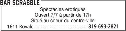 Bar Scrabble (819-693-2821) - Display Ad - Spectacles érotiques Ouvert 7/7 à partir de 17h Situé au coeur du centre-ville