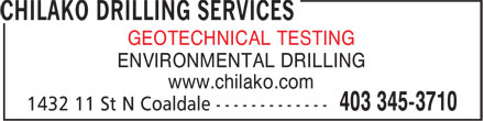 Chilako Drilling Services (403-345-3710) - Annonce illustrée======= - ENVIRONMENTAL DRILLING www.chilako.com GEOTECHNICAL TESTING