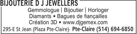 Bijouterie D J Jewellers (514-694-6850) - Annonce illustrée======= - Gemmologue Bijoutier Horloger Diamants • Bagues de fiançailles Création 3D • www.djgemex.com