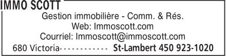 Immo Scott (450-923-1020) - Annonce illustrée======= - Gestion immobilière - Comm. & Rés. Web: Immoscott.com Gestion immobilière - Comm. & Rés. Web: Immoscott.com