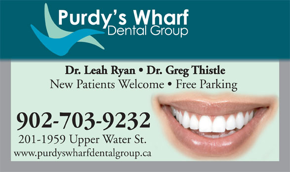 Purdy's Wharf Dental Group (902-423-9337) - Display Ad - Dr. Leah Ryan   Dr. Greg Thistle New Patients Welcome   Free Parking 902-703-9232 201-1959 Upper Water St. www.purdyswharfdentalgroup.ca