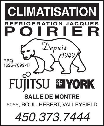 Climatisation Poirier Inc (450-373-7444) - Annonce illustrée======= - CLIMATISATION REFRIGERATION JACQUES POIRIER Depuis 1949 RBQ 1625-7099-17 SALLE DE MONTRE 5055, BOUL. HÉBERT, VALLEYFIELD 450.373.7444