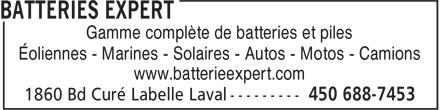 Batteries Expert (450-688-7453) - Annonce illustrée======= - Gamme complète de batteries et piles Éoliennes - Marines - Solaires - Autos - Motos - Camions www.batterieexpert.com
