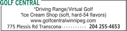 Golf Central (204-255-4653) - Display Ad - *Driving Range/Virtual Golf *Ice Cream Shop (soft, hard-54 flavors) www.golfcentralwinnipeg.com *Driving Range/Virtual Golf *Ice Cream Shop (soft, hard-54 flavors) www.golfcentralwinnipeg.com