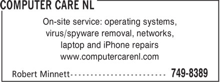 Computer Care NL (709-749-8389) - Annonce illustrée======= - On-site service: operating systems, virus/spyware removal, networks, laptop and iPhone repairs www.computercarenl.com