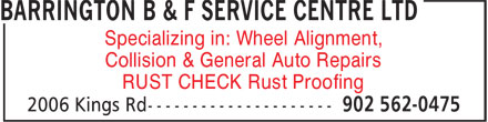 Barrington B&F Service Centre (902-562-0475) - Display Ad - Specializing in: Wheel Alignment, RUST CHECK Rust Proofing Collision & General Auto Repairs