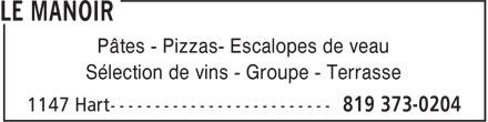 Restaurant Le Manoir (819-373-0204) - Annonce illustrée======= - Pâtes - Pizzas- Escalopes de veau Pâtes - Pizzas- Escalopes de veau Sélection de vins - Groupe - Terrasse Sélection de vins - Groupe - Terrasse
