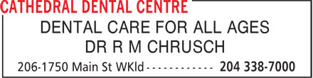 Cathedral Dental Centre (204-338-7000) - Display Ad - DENTAL CARE FOR ALL AGES DR R M CHRUSCH