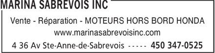Marina Sabrevois (450-347-0525) - Annonce illustrée======= - Vente - Réparation - MOTEURS HORS BORD HONDA www.marinasabrevoisinc.com