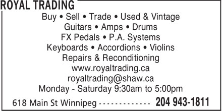 Royal Trading (204-943-1811) - Annonce illustrée======= - Buy • Sell • Trade • Used & Vintage Guitars • Amps • Drums FX Pedals • P.A. Systems Keyboards • Accordions • Violins Repairs & Reconditioning www.royaltrading.ca Monday - Saturday 9:30am to 5:00pm