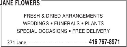 Jane Flowers (416-767-8971) - Annonce illustrée======= - WEDDINGS • FUNERALS • PLANTS SPECIAL OCCASIONS • FREE DELIVERY FRESH & DRIED ARRANGEMENTS