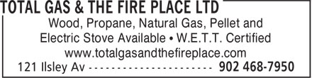 Total Gas & The Fire Place Ltd (902-468-7950) - Display Ad - Wood, Propane, Natural Gas, Pellet and Electric Stove Available • W.E.T.T. Certified www.totalgasandthefireplace.com Wood, Propane, Natural Gas, Pellet and Electric Stove Available • W.E.T.T. Certified www.totalgasandthefireplace.com