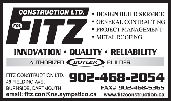 Fitz Construction Ltd (902-468-2054) - Annonce illustrée======= - DESIGN BUILD SERVICE GENERAL CONTRACTING PROJECT MANAGEMENT METAL ROOFING INNOVATION   QUALITY   RELIABILITY FITZ CONSTRUCTION LTD. 48 FIELDING AVE. BURNSIDE, DARTMOUTH www.fitzconstruction.ca