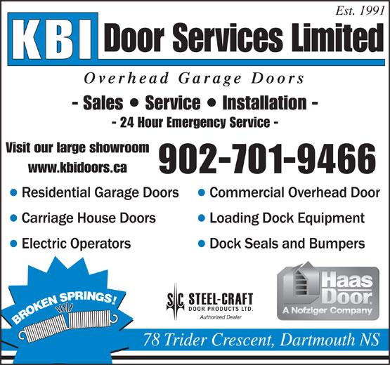 KBI Door Services Ltd (902-468-3723) - Display Ad - Est. 1991 Overhead Garage Doors - Sales  Service  Installation - - 24 Hour Emergency Service - Visit our large showroom www.kbidoors.ca 902-701-9466 Authorized Dealer 78 Trider Crescent, Dartmouth NS