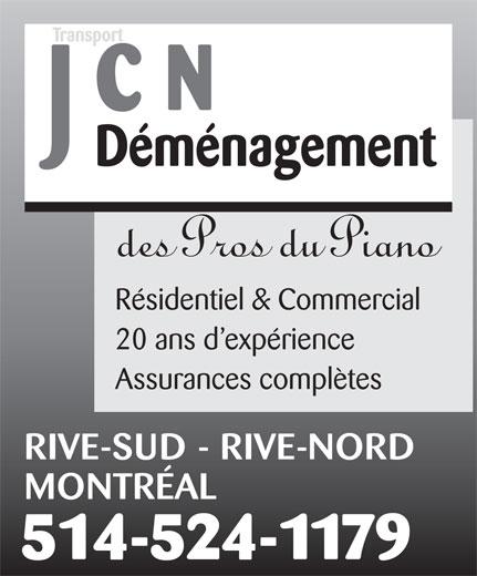 Transport JCN Les pros du piano (514-524-1179) - Display Ad - RIVE-SUD - RIVE-NORD MONTRÉAL 514-524-1179 Transport Déménagement des Pros du Piano Résidentiel & Commercial 20 ans d expérience Assurances complètes