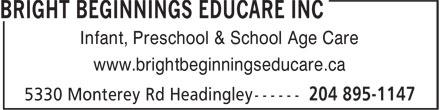 Bright Beginnings Educare Inc (204-895-1147) - Annonce illustrée======= - Infant, Preschool & School Age Care www.brightbeginningseducare.ca