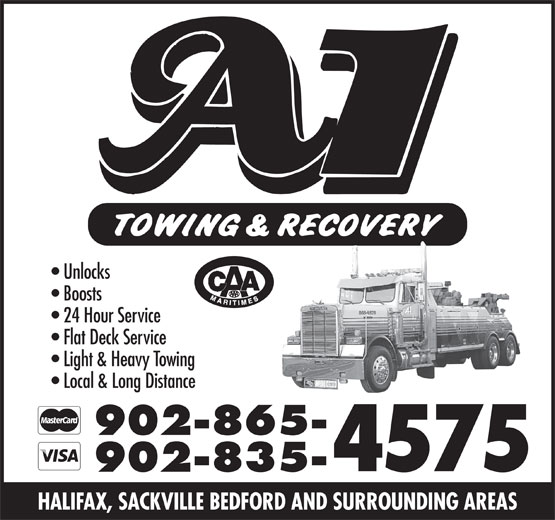 A-1 Towing & Recovery Ltd (902-865-4575) - Display Ad - Unlocks Boosts 24 Hour Service Flat Deck Service Light & Heavy Towing Local & Long Distance 902-865- 4575 902-835- HALIFAX, SACKVILLE BEDFORD AND SURROUNDING AREAS