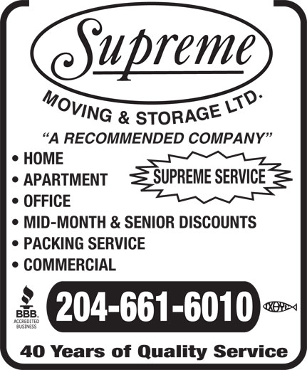 Supreme Moving & Storage (204-661-6010) - Display Ad - A RECOMMENDED COMPANY HOME SUPREME SERVICE APARTMENT OFFICE MID-MONTH & SENIOR DISCOUNTS PACKING SERVICE COMMERCIAL 204-661-6010 40 Years of Quality Service