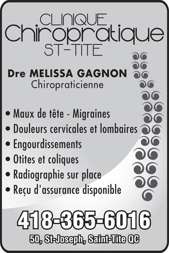 Clinique Chiropratique Familiale Saint-Tite (418-365-6016) - Annonce illustrée======= - Engourdissements Otites et coliques Radiographie sur place Reçu d'assurance disponible 418-365-6016 50, St-Joseph, Saint-Tite QC Douleurs cervicales et lombaires Dre MELISSA GAGNON Chiropraticienne Maux de tête - Migraines