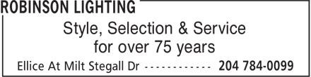 Robinson Lighting (204-784-0099) - Display Ad - Style, Selection & Service for over 75 years Style, Selection & Service for over 75 years
