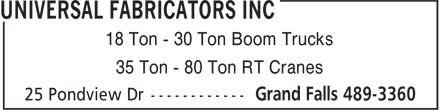 Universal Fabricators Inc (709-489-3360) - Annonce illustrée======= - 18 Ton - 30 Ton Boom Trucks 35 Ton - 80 Ton RT Cranes