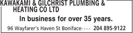 Kawakami & Gilchrist Plumbing & Heating Co Ltd (204-895-9122) - Annonce illustrée======= - In business for over 35 years.