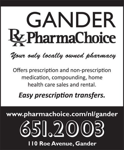 Gander Pharmachoice (709-651-2003) - Display Ad - Your only locally owned pharmacy www.pharmachoice.com/nl/gander 651.2003 110 Roe Avenue, Gander