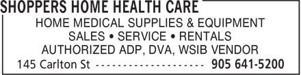 Shoppers Home Health Care (905-641-5200) - Annonce illustrée======= - HOME MEDICAL SUPPLIES & EQUIPMENT SALES • SERVICE • RENTALS AUTHORIZED ADP, DVA, WSIB VENDOR