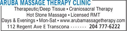 Aruba Massage Therapy Clinic (204-777-6222) - Display Ad - Therapeutic/Deep Tissue • Craniosacral Therapy Hot Stone Massage • Licensed RMT Days & Evenings • Mon-Sat • www.arubamassagetherapy.com Therapeutic/Deep Tissue • Craniosacral Therapy Hot Stone Massage • Licensed RMT Days & Evenings • Mon-Sat • www.arubamassagetherapy.com