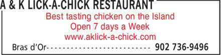 A & K Lick-A-Chick (902-736-9496) - Annonce illustrée======= - Best tasting chicken on the Island Open 7 days a Week www.aklick-a-chick.com