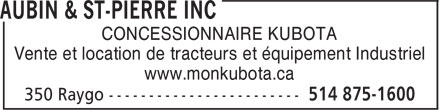 Aubin & St-Pierre Inc (514-875-1600) - Display Ad - CONCESSIONNAIRE KUBOTA Vente et location de tracteurs et équipement Industriel www.monkubota.ca