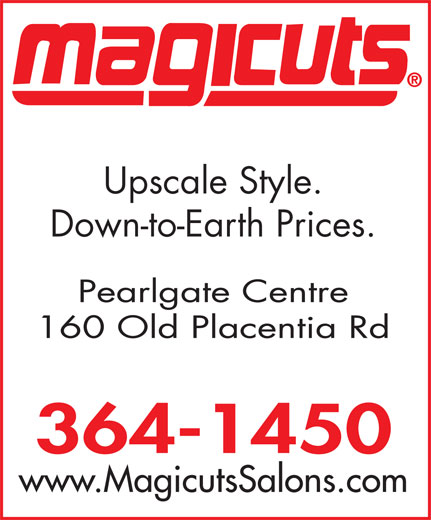 Magicuts (709-364-1450) - Annonce illustrée======= - Upscale Style. Down-to-Earth Prices. Pearlgate Centre 160 Old Placentia Rd 364-1450 www.MagicutsSalons.com