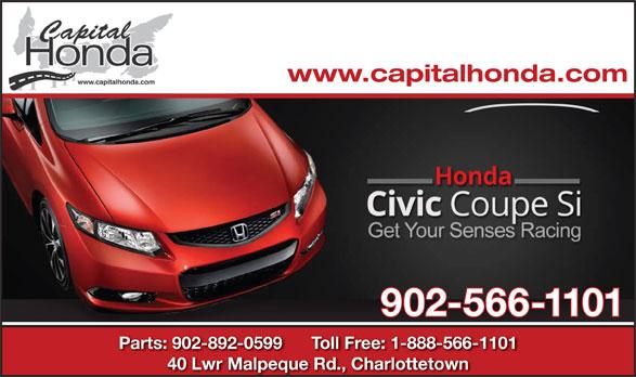 Capital Honda (902-566-1101) - Display Ad - www.capitalhonda.com 902-566-1101 Parts: 902-892-0599      Toll Free: 1-888-566-1101 40 Lwr Malpeque Rd., Charlottetown