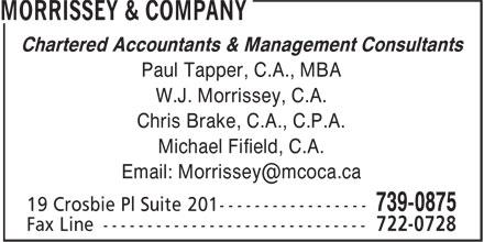 Morrissey Professoinal Corp Inc (709-739-0875) - Annonce illustrée======= - Chartered Accountants & Management Consultants Paul Tapper, C.A., MBA W.J. Morrissey, C.A. Chris Brake, C.A., C.P.A. Michael Fifield, C.A.