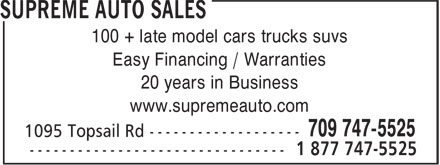 Supreme Auto Sales (709-747-5525) - Display Ad - Easy Financing / Warranties 20 years in Business www.supremeauto.com 100 + late model cars trucks suvs