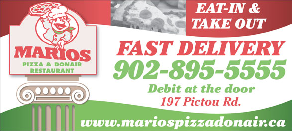 Mario's Pizza & Donair (902-895-5555) - Annonce illustrée======= - TAKE OUT FAST DELIVERY 902-895-5555 Debit at the door 197 Pictou Rd. www.mariospizzadonair.ca EAT-IN &